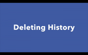 Video #6 – Deleting History