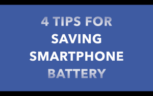 Video #9 – Battery Saving Tips for Your Smartphone