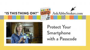 Video #1 – Protect Your Mobile Device with a Passcode