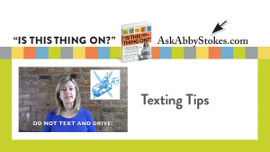 Video #10 – Texting Tips