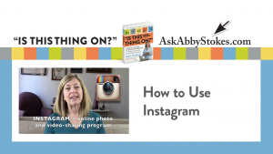 Video #12 – How to Use Instagram