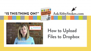 Video #13 – How to Upload Files to Dropbox