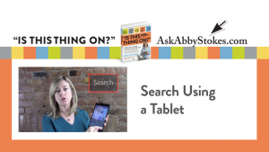 Video #3 – Searching Using a Tablet